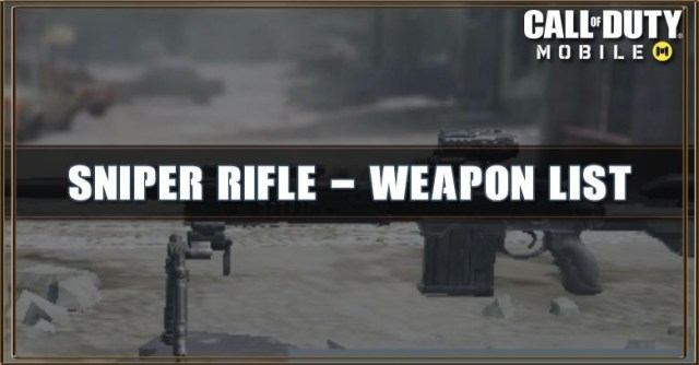 Call of Duty Mobile Sniper Rifle - Weapon List