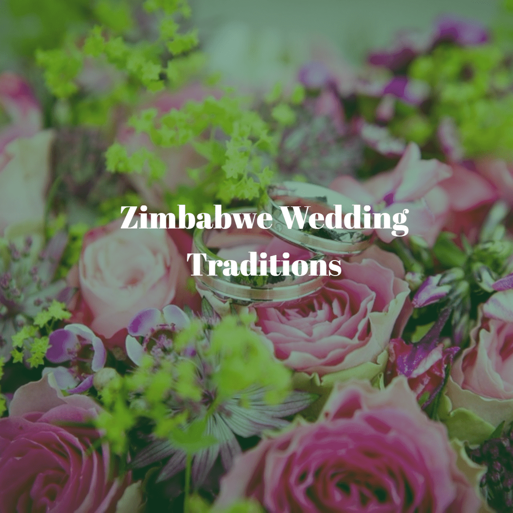 Zimbabwe Wedding Traditions – 11 Practices that make Zimbabwean Weddings Unique
