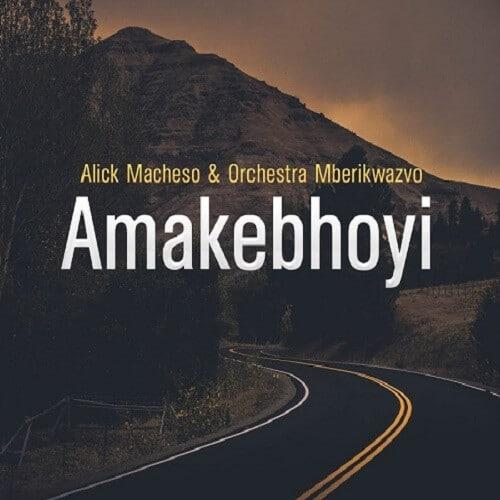 alick macheso amakebhoyi