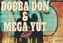 dobba don ft mega yut wako ndewako