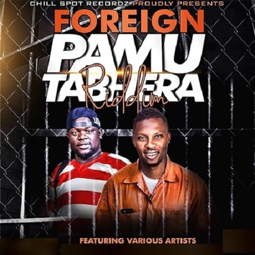 foreign pamutabhera riddim chillspot records