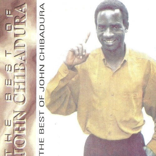 john chibadura the best singles collection