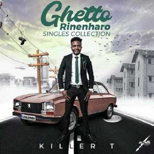 killer t ghetto rine nharo singles collection