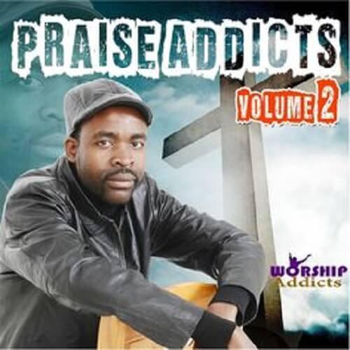 takesure zama ncube praise addicts volume 2 album