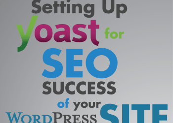Setting Up Yoast for SEO Success of your wordpress site
