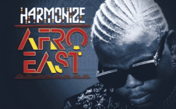 Harmonize Afro East album ft Burna Boy Mr Eazi Phyno Skales Yemi Alade DJ seven Falz Khaligraph Jones lyrics