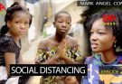 [Skit] Mark Angel Comedy Episode 255 – Social Distancing