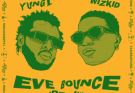 [Lyrics] Yung L – Eve Bounce (Remix) ft. Wizkid