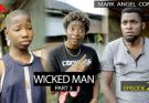 [Skit] Mark Angel Comedy Episode 266 – Wicked Man (Part 3)