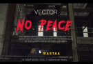 Vector & Mastaa - No Peace Video