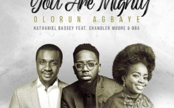 Nathaniel Bassey - Olorun Agbaye (You Are Mighty)