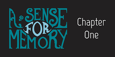 A Sense For Memory – Chapter One