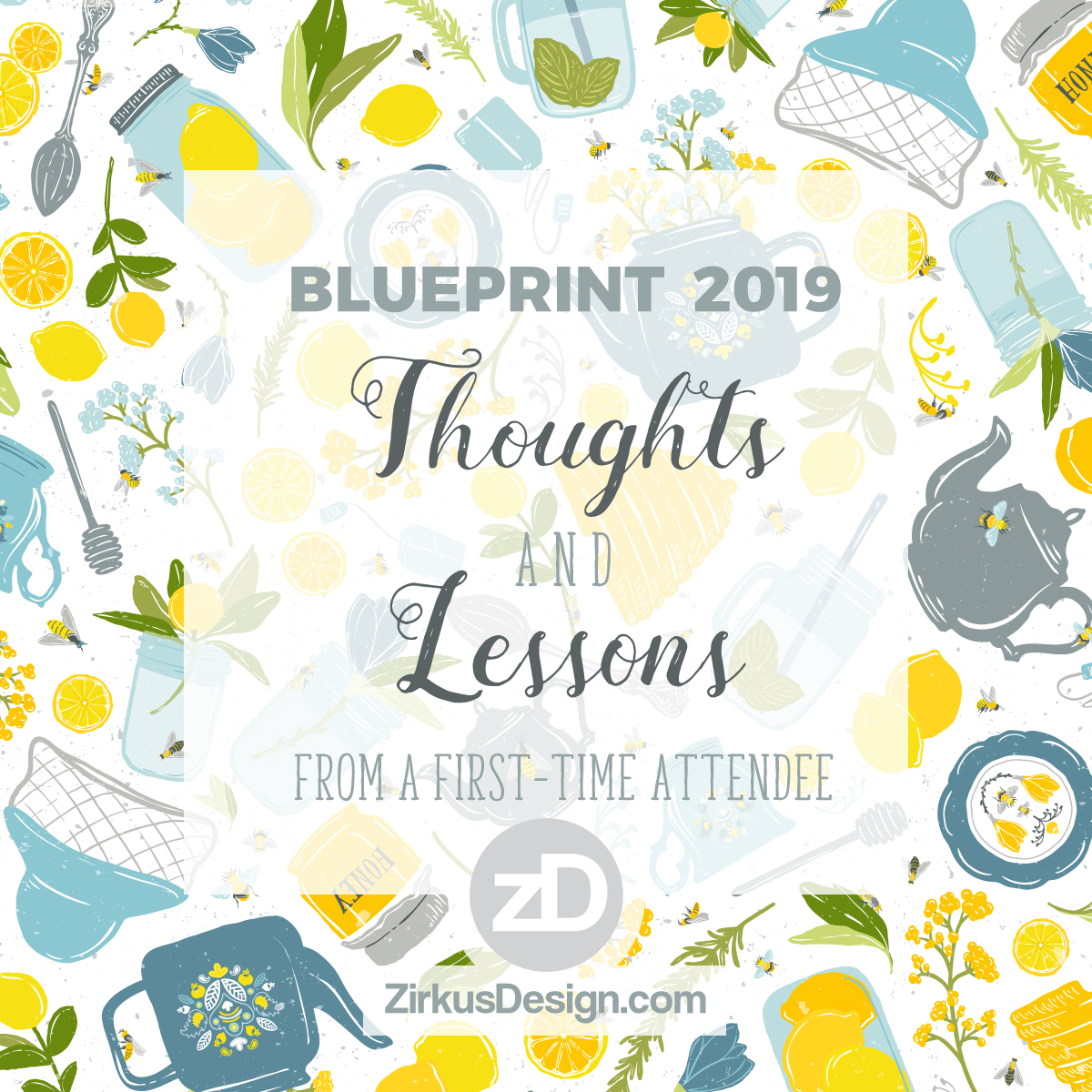 Zirkus Design // Blueprint NYC 2019 // Thoughts and Lessons from a First Time Attendee