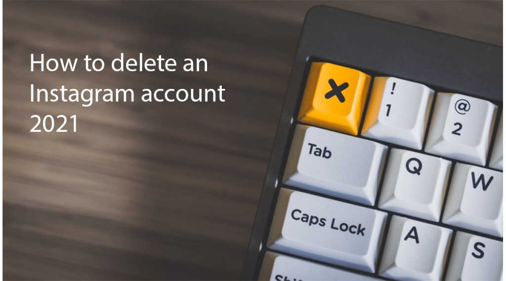 how to delete an instagram account 2021
