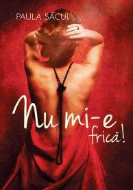 paula_sacui_nu_mi-e_frica