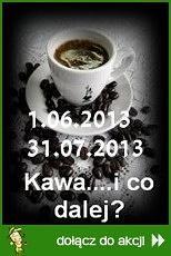 Kawa...i co dalej?