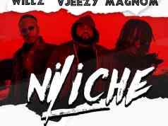 Willz x VJeezy x Magnom – Niliche Mp3