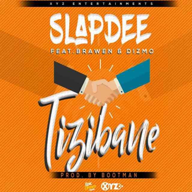 Slapdee ft Dizmo & Brawen – Tizibane Mp3