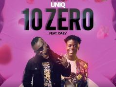 """Download UniQ ft. Daev - """"10 Zero"""" Mp3"""