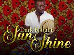 """DOWNLOAD Dark Knight - """"Sunshine"""" Mp3"""
