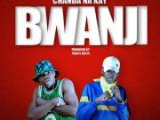 """DOWNLOAD Chanda Na Kay – """"Bwanji"""" Mp3"""
