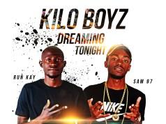 "DOWNLOAD Kilo Boyz - ""Dreaming Tonight"" Mp3"