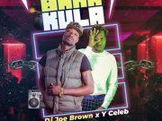 """DOWNLOAD Y Celeb X Dj Joe Brown - """"Bakakula"""" Mp3"""