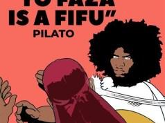 "DOWNLOAD PilAto – ""Yo Faza Ize Fifu"" Mp3"