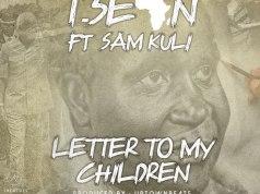 """T-Sean ft. Sam Kuli – """"Letter To My Children"""" (Tribute To Kaunda) Mp3"""