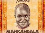 """Towela Kaira – """"Mankangala (African Giant)"""" Mp3"""