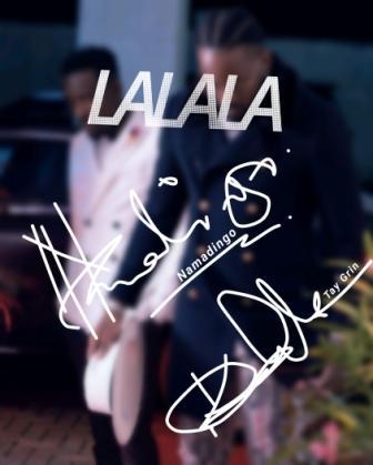 "DOWNLOAD Mp3: Namadingo – ""Lalala"" (ft. Tay Grin)"
