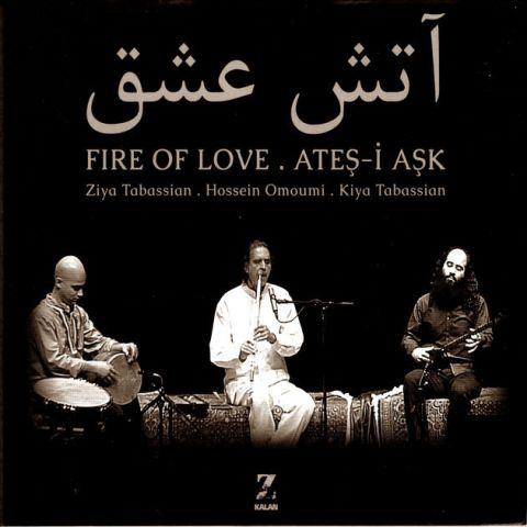 Ateş-i Aşk • Ziya Tabassian Hossein Omoumi & Kiya Tabassian