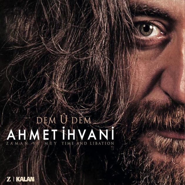 Dem û Dem • Ahmet İhvani