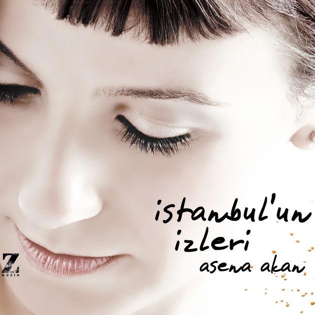 İstanbul'un İzleri • Asena Akan