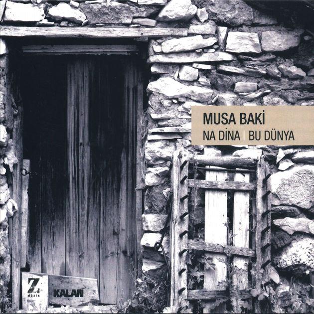 Na Dina (Bu Dünya) • Musa Baki