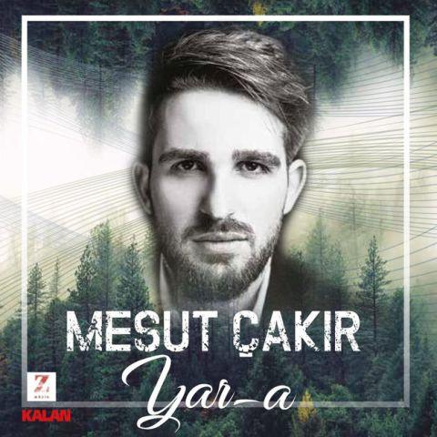 Yar-a Mesut Çakır