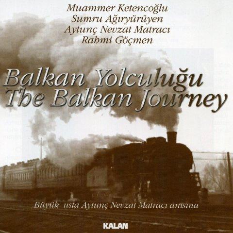 The Balkan Journey • Balkan Yolculuğu