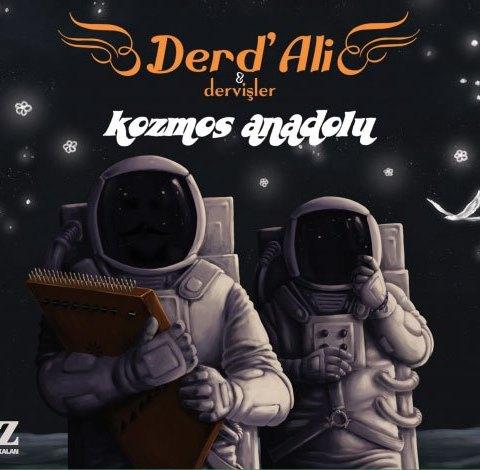 Kozmos Anadolu • Derd'Ali & Dervişler