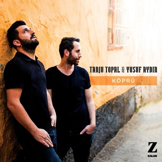 Köprü • Tanju Topal & Yusuf Aydın