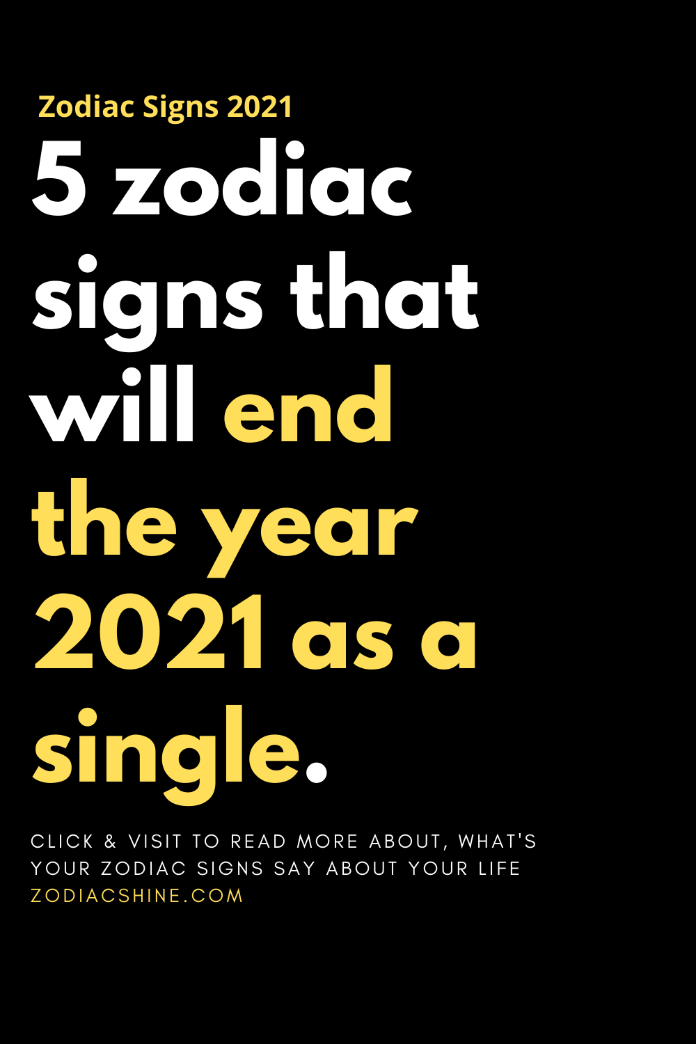 5 zodiac signs that will end the year 2021 as a single.