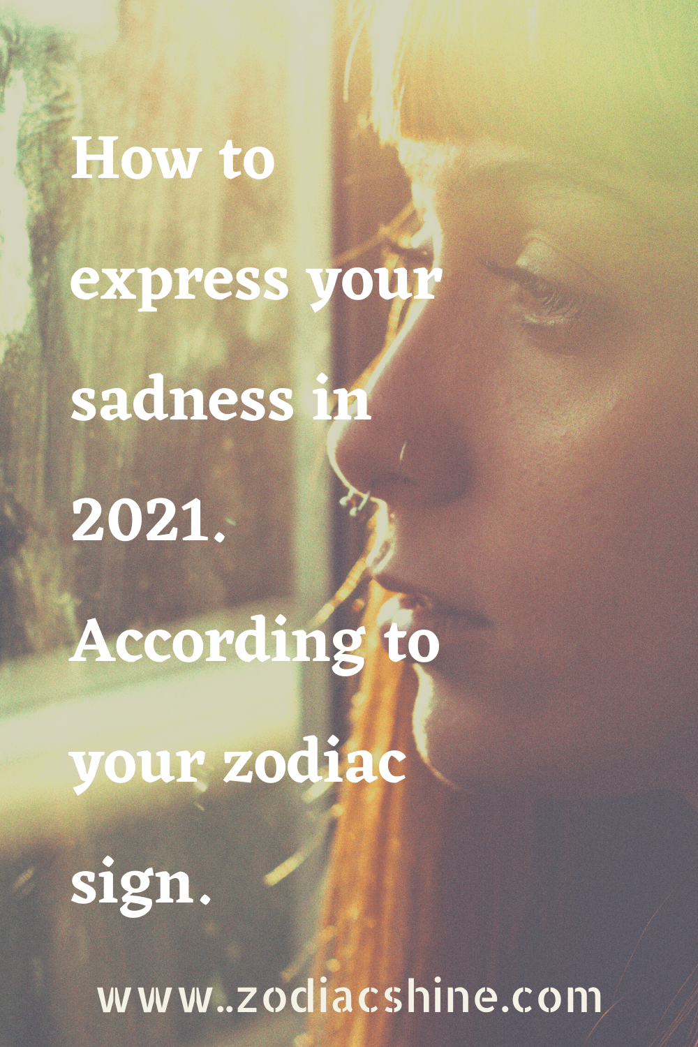 How to express your sadness in 2021. According to your zodiac sign.