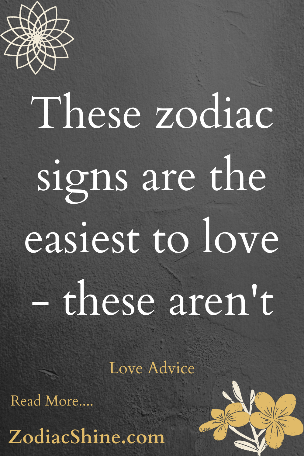 These zodiac signs are the easiest to love - these aren't