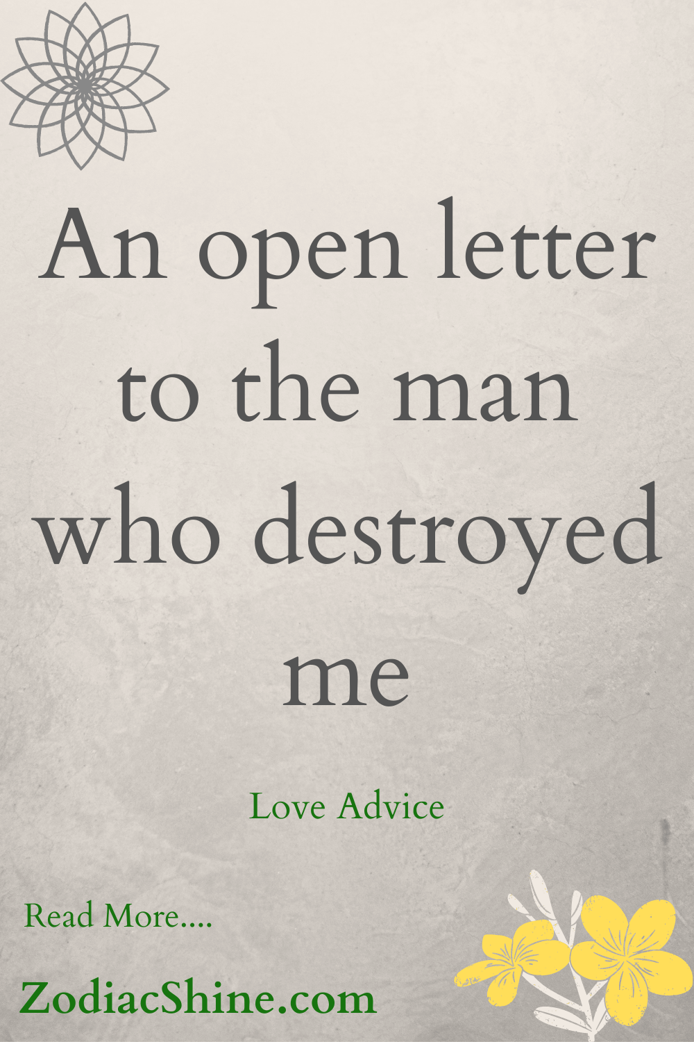An open letter to the man who destroyed me