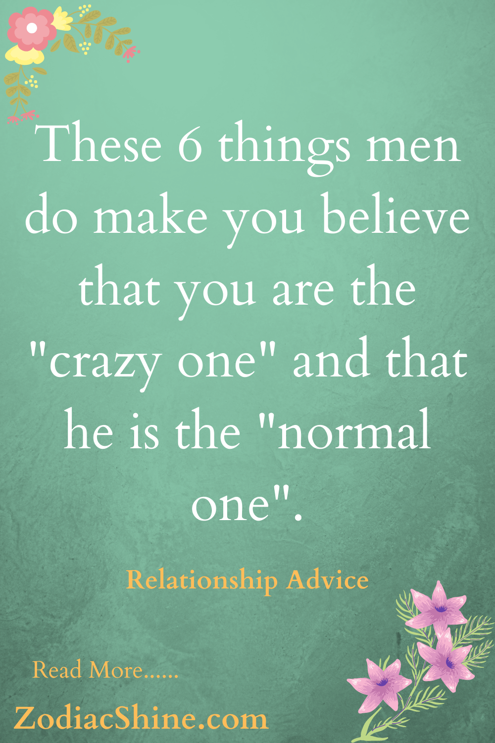 """These 6 things men do make you believe that you are the """"crazy one"""" and that he is the """"normal one""""."""