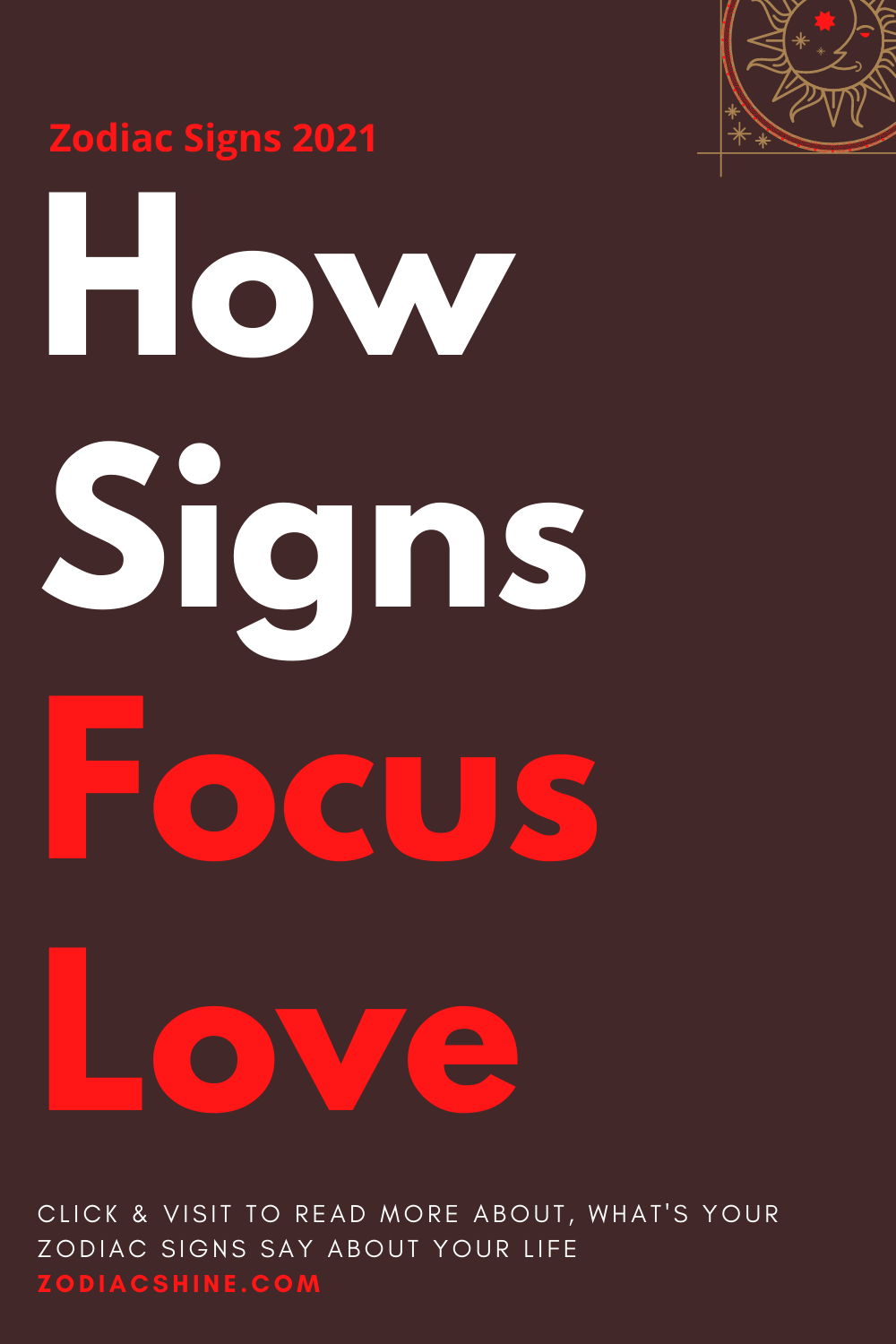 How Signs Focus Love