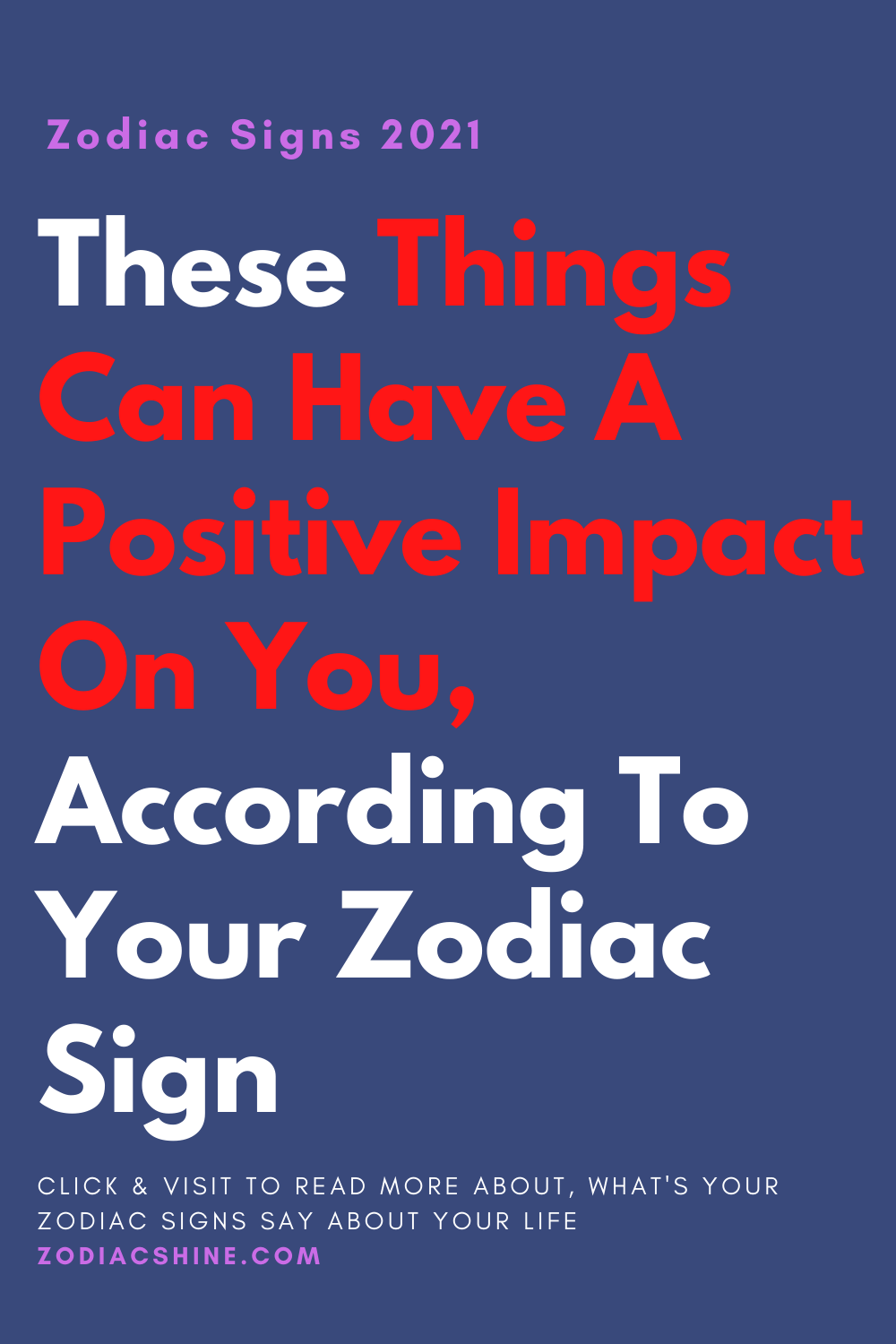 These things can have a positive impact on you, according to your zodiac sign