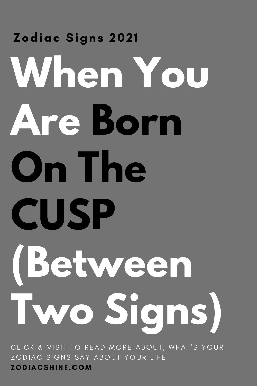 When You Are Born On The CUSP (Between Two Signs)