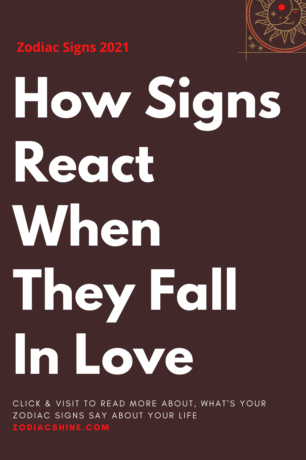 How Signs React When They Fall In Love
