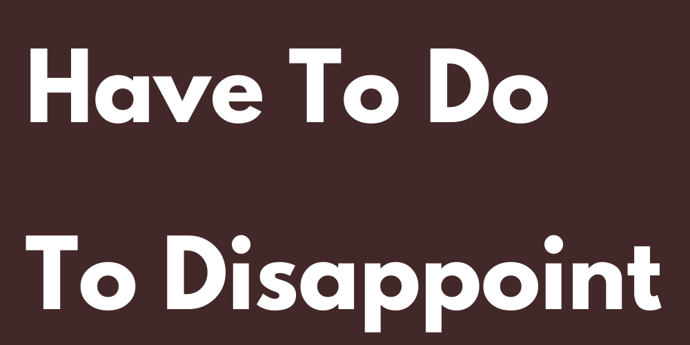What You Have To Do To Disappoint Each Sign