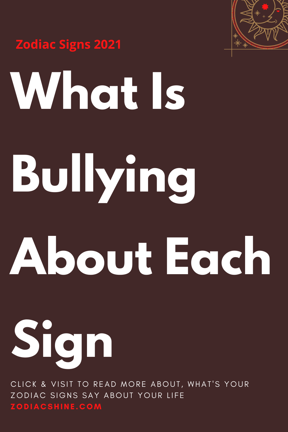 What Is Bullying About Each Sign
